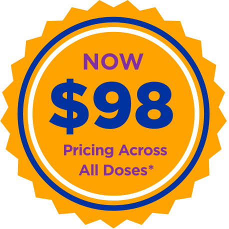 Exclusive $98 Flat Pricing Across All Doses*